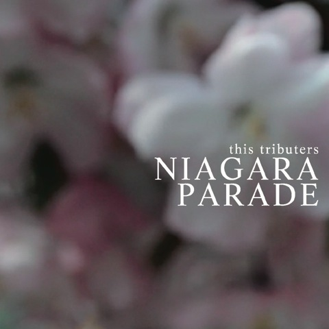 NIAGARA PARADE / this tributers
