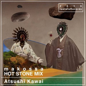 HOT STONE MIX.Atsushi Kawai
